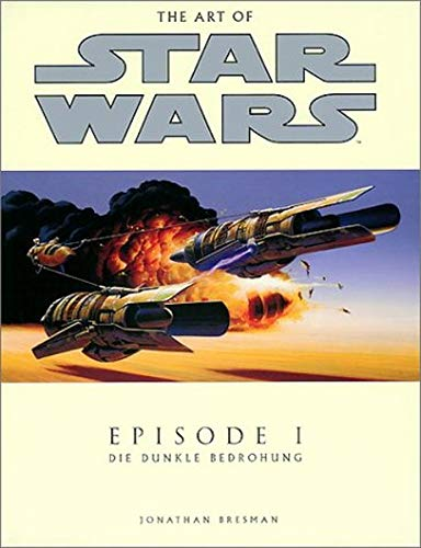 Star Wars / The Art of Star Wars / Die dunkle Bedrohung. Episode I