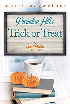 Paradise Hills Trick or Treat: Paradise Hills, Montana Book 2 by [Merri Maywether]