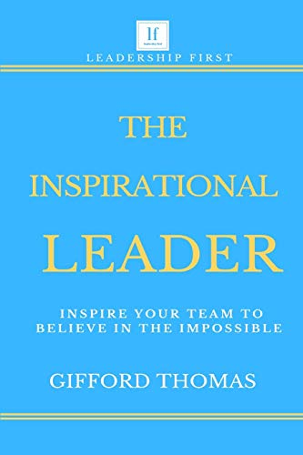 Compare Textbook Prices for The Inspirational Leader: Inspire Your Team To Believe In The Impossible  ISBN 9781796301236 by Thomas, Gifford