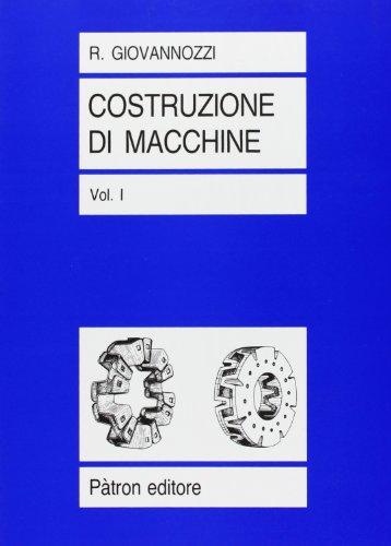 Costruzione di macchine (Vol. 1)