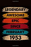 Legendary Awesome Epic Since February 1953: journal Birthday Gift For Men, Women, Friends | 6x9 - 120 Pages Lined Blank Journal