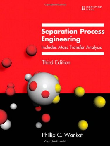 Separation Process Engineering: Includes Mass Transfer...