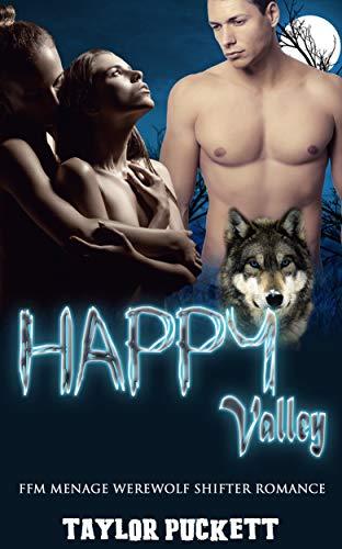 Happy Valley: FFM Menage Werewolf Shifter Romance