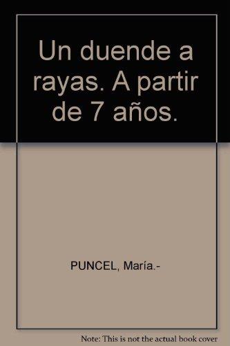 Un duende a rayas. A partir de 7 años. [Tapa blanda] by PUNCEL, María.-