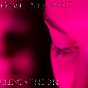 Devil Will Wait