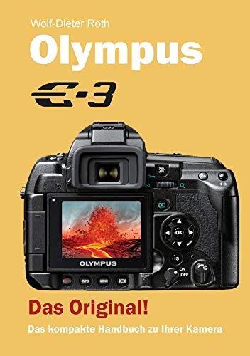 Olympus E-3: Das kompakte Handbuch zu Ihrer Kamera (German Edition)