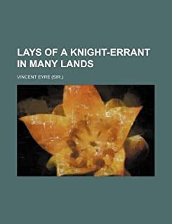 Lays of a Knight-Errant in Many Lands