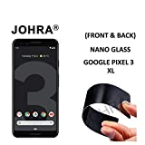 Johra® Unbreakable Nano Glass [ Better Than Tempered Glass ] Screen Protector for Google Pixel 3 XL - Front & Back