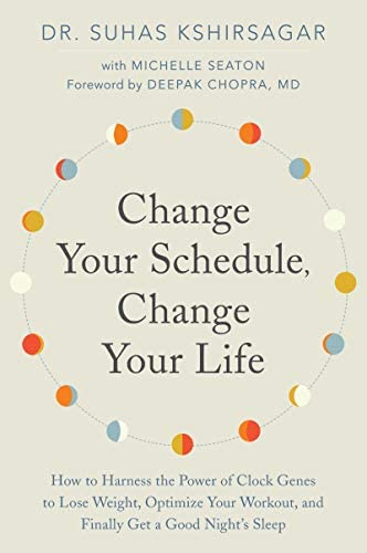 Change Your Schedule Change Your Life How to Harness the Power of Clock Genes to Lose Weight product image