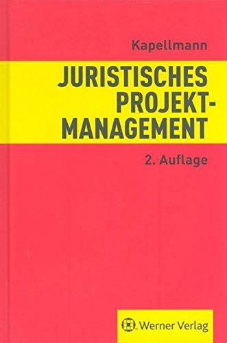 Juristisches Projektmanagement: Entwicklung und Realisierung von Bauprojekten