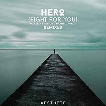 Hero (Fight For You) (The Remixes)