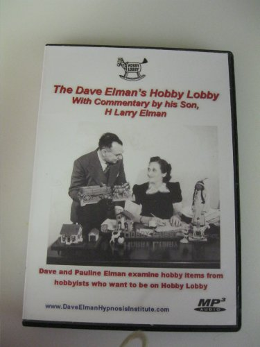 The Dave Elman's Hobby Lobby: With Commentary By His Son, H Larry Elman