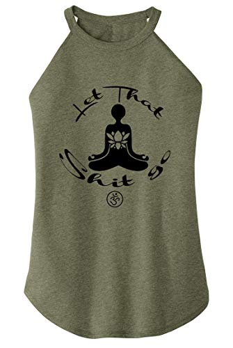 Ladies Tri-Blend Rocker Tank Top Let That Shit Go Yoga Graphic Military Green Frost with Black Print XS