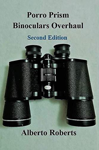 Porro Prism Binoculars Overhaul (Second Edition)
