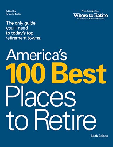 America's 100 Best Places to Retire, 6th Edition
