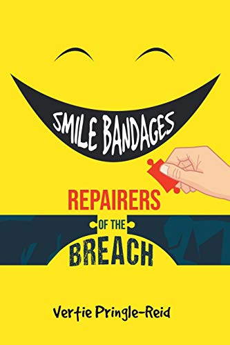 Smile Bandages, Repairers of the Breach