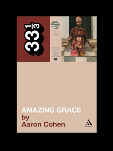 Aretha Franklin's Amazing Grace (33 1/3 Book 84) (English Edition)