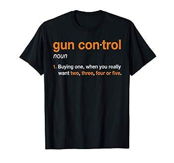 Mens Gun Control Definition - Funny Gun Saying and Statement T-Shirt