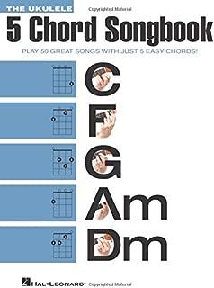 The Ukulele 5 Chord Songbook (Ukulele Chord Songbooks)