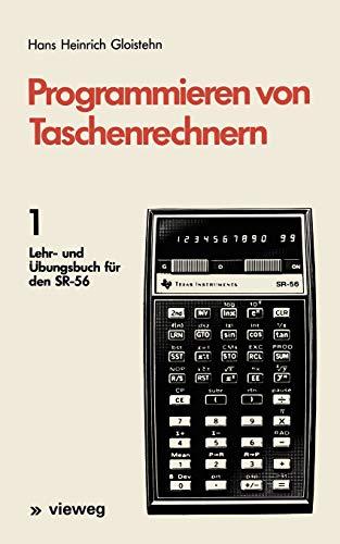 Programmieren von Taschenrechnern: 1 Lehr- und Übungsbuch für den SR-56