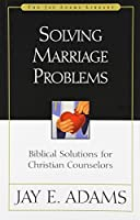 Solving Marriage Problems by Jay E. Adams(1986-06-07)