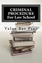 CRIMINAL PROCEDURE For Law School: The 4th, 5th, 6th and 8th amendments are the main sources of federal criminal procedure. by Prep Value Bar (2014-02-21) Paperback