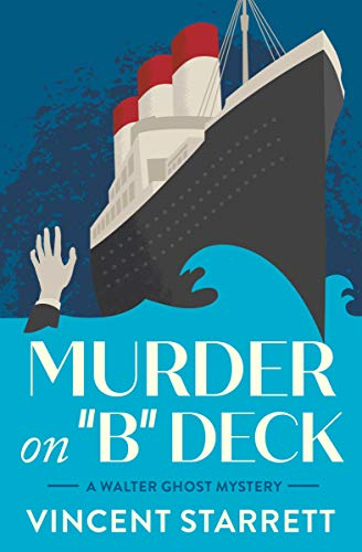 """Murder on """"B"""" Deck (The Walter Ghost Mysteries Book 1) by [Vincent Starrett]"""