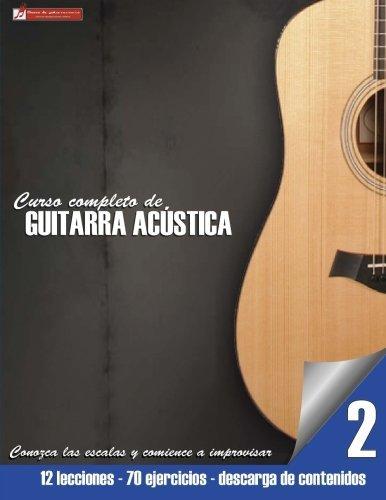 Conozca las escalas y comience a improvisar (Curso completo de guitarra ac??stica)...