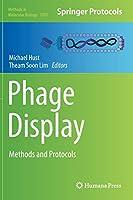 Phage Display: Methods and Protocols (Methods in Molecular Biology)