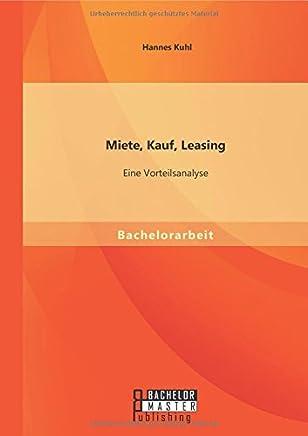 Miete, Kauf, Leasing - Eine Vorteilsanalyse
