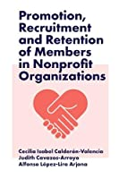 Promotion, Recruitment and Retention of Members in Nonprofit Organizations