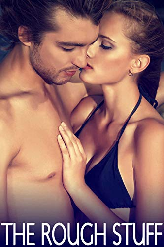 THE ROUGH STUFF (Erotic Stories Taboo Forbidden Explicit Box Set Collection) (English Edition)