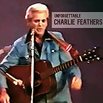 Unforgettable Charlie Feathers