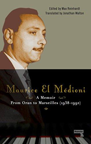 Maurice El Médioni - A Memoir: From Oran to Marseilles (1936-1990)