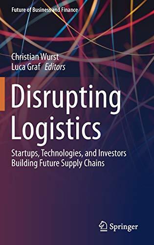 Disrupting Logistics: Startups, ...