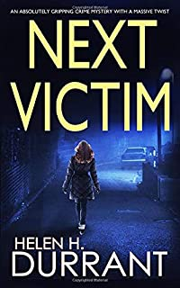 NEXT VICTIM an absolutely gripping crime mystery with a massive twist (Detective Rachel King Thrillers)