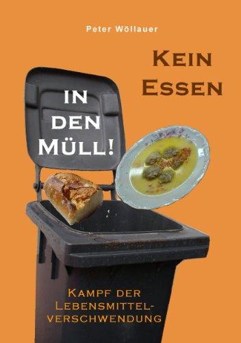 Kein Essen in den Müll!: Kampf der Lebensmittelverschwendung