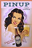 """PINUP Lined Notebook """"Heineken's Beer"""": Sexy notebook/journal - Retro Cover image from the golden ag..."""