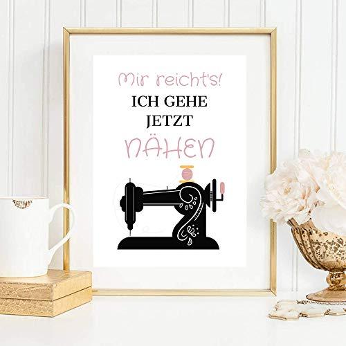 Kunstdruck Din A4 ungerahmt Spruch - Mir reicht's! Ich gehe jetzt nähen - Hobby Nähen Nähmaschine Poster Bild Druck