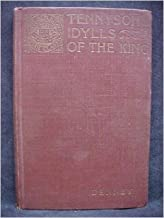 Tennyson's Idylls of the King : The Coming of Arthur ; Gareth and Lynette ; Lancelot and Elaine ; The Holy Grail ; The Passing of Arthur