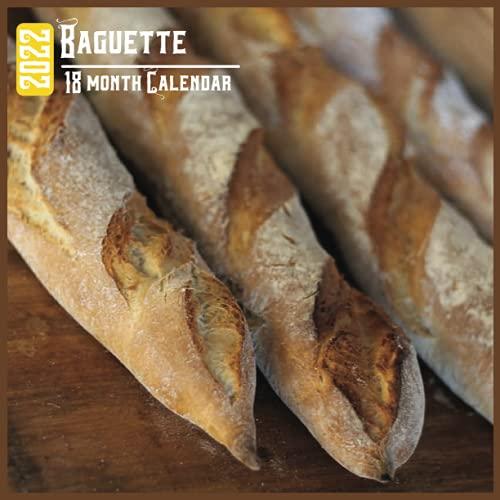 Baguette Calendar 2022: 18 Month Calendar Baguette, Square Calendar 2022, Cute Gift Idea For Baguette Lovers Women & Men, Size 8.5 x 8.5 Inch Monthly