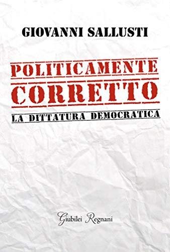 Politicamente corretto. La dittatura democratica