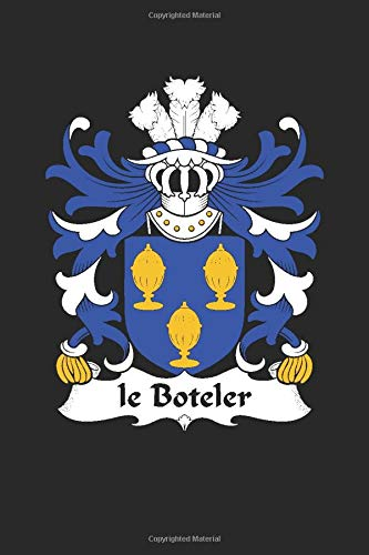 le Boteler: le Boteler Coat of Arms and Family Crest Notebook Journal (6 x 9 - 100 pages)