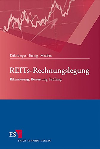 REITs-Rechnungslegung: Bilanzierung, Bewertung, Prüfung