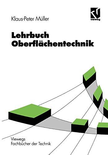 Lehrbuch Oberflächentechnik (Viewegs Fachbücher der Technik) (German Edition)