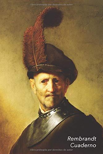 Rembrandt Cuaderno: Hombre viejo en traje militar | Diario Elegante | Perfecto Para Tomar Notas | Ideal para la Escuela, el Estudio, Recetas o Contraseñas