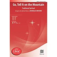 Go, Tell It on the Mountain - Traditional Spiritual / arr., with additional words, by Donald Moore - Choral Octavo - SATB