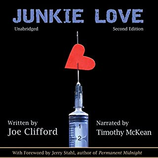 Junkie Love                   By:                                                                                                                                 Joe Clifford                               Narrated by:                                                                                                                                 Timothy McKean                      Length: 6 hrs and 12 mins     41 ratings     Overall 4.3