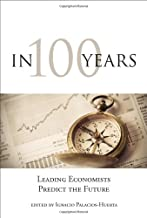 In 100 Years: Leading Economists Predict the Future (MIT Press)