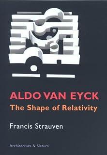 Aldo van Eyck - The shape of relativity (9071570614) | Amazon price tracker / tracking, Amazon price history charts, Amazon price watches, Amazon price drop alerts